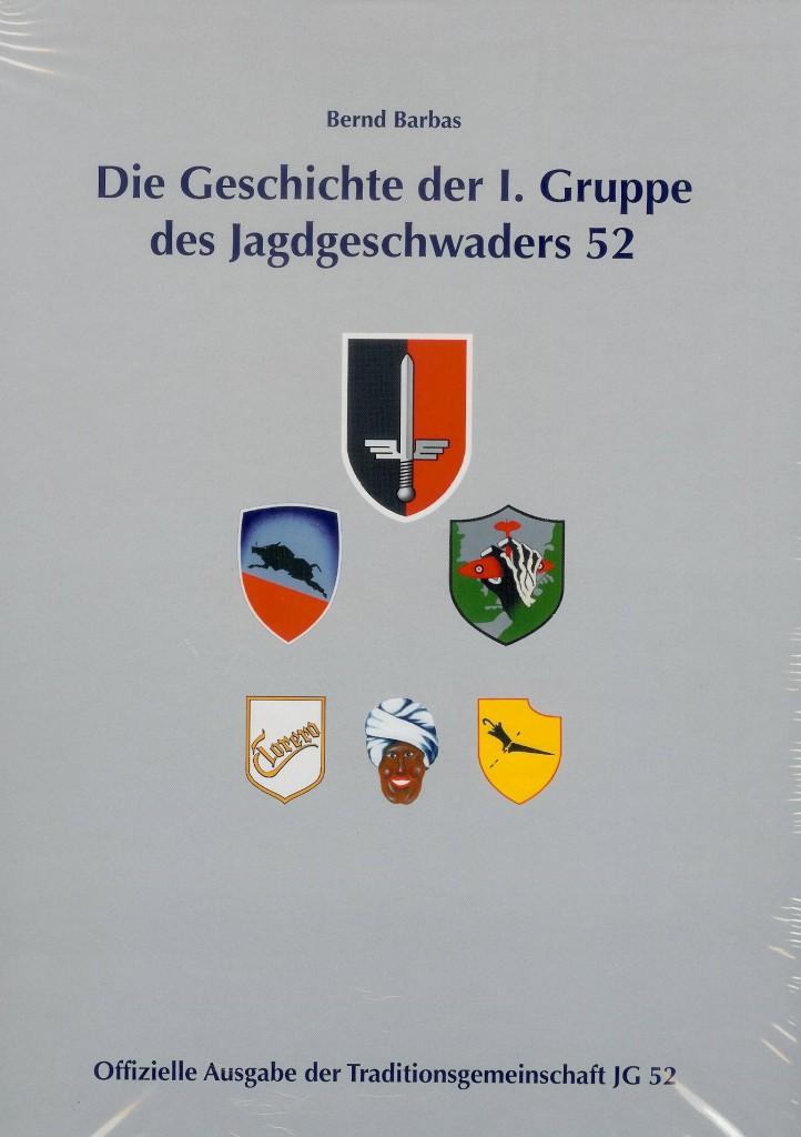 Die Geschichte der I. Gruppe des Jagdgeschwaders 52