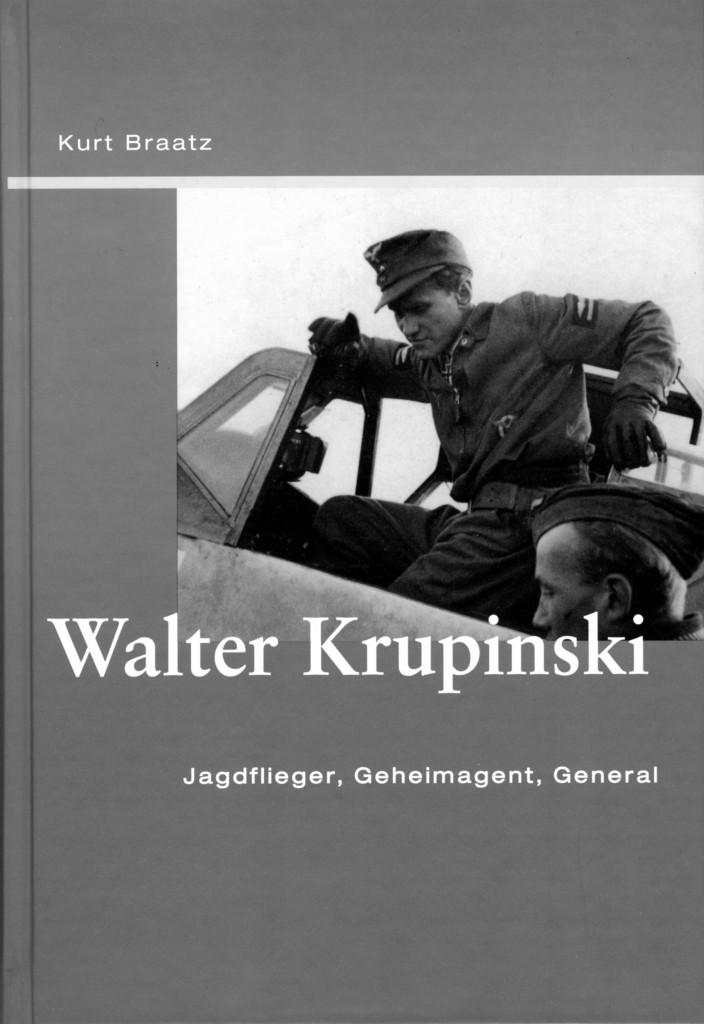 Walter Krupinski - Jagdflieger, Geheimagent, General